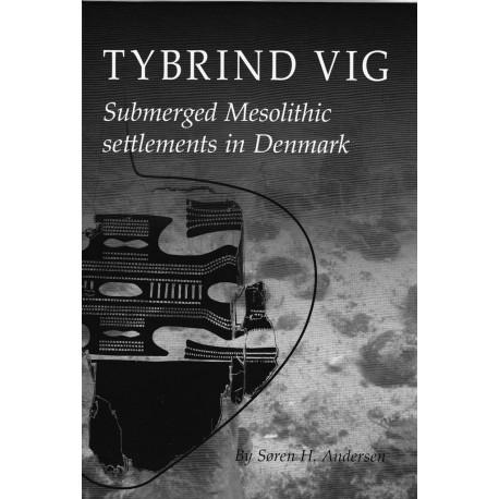 Tybrind Vig: Submerged Mesolithic settlements in Denmark