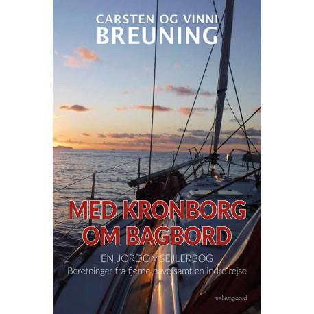 Med Kronborg om bagbord: En jordomsejlerbog. Beretninger fra fjerne have samt en indre rejse