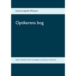Optikerens bog: Hjælp til udførelse af dine undersøgelser og tolkning af resultaterne.
