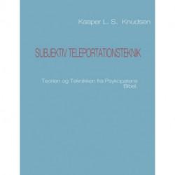 Subjektiv teleportationsteknik: Teorien og Teknikken fra Psykopatens Bibel.