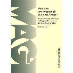 Fra pax americana til lex americana: En diskussion af dansk retliggørelse som en påvirkning fra USA