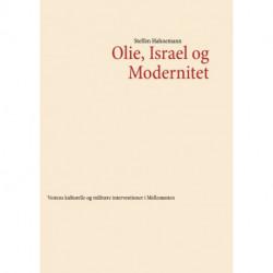 Olie, Israel og Modernitet: Vestens kulturelle og militære interventioner i Mellemøsten