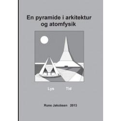 En pyramide i arkitektur og atomfysik: Lys - Tid