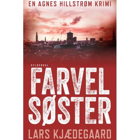 Farvel søster: Agnes Hillstrøm 3
