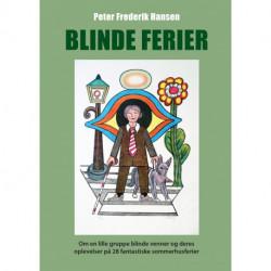 Blinde ferier: Om en lille gruppe blinde venner og deres oplevelser på 28 fantastiske sommerhusferier