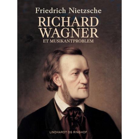Richard Wagner. Et musikantproblem