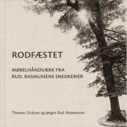 Rodfæstet. Møbelhåndværk fra Rud. Rasmussens Snedkerier