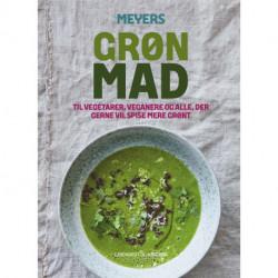 Meyers grøn mad: till vegetarer, veganere og alle andre gerne vil spise mere grønt