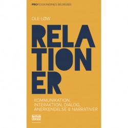 Relationer: Kommunikation, interaktion, dialog, anerkendelse og narrativer