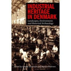 Industrial heritage in Denmark: landscapes, environments and historical archaeology