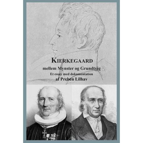 """Kierkegaard mellem Mynster og Grundtvig: et essay om """"Kristendomsvrøvl"""" - med dokumentation"""