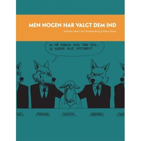 Men nogen har valgt dem ind: satiriske tekster om Christiansborg