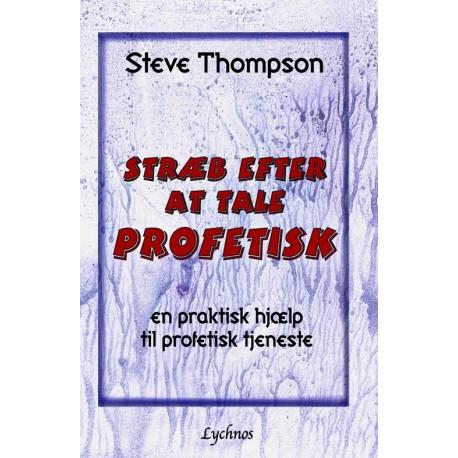 Stræb efter at tale profetisk: en praktisk hjælp til profetisk tjeneste