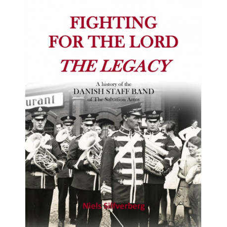 Fighting for the Lord - The Legacy: Hardcover