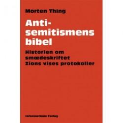 Antisemitismens bibel: Historien om smædeskriftet Zions vises protokoller