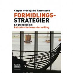 Formidlingsstrategier: En grundbog om kulturinstitutioners formidling