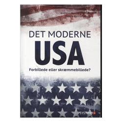 Det moderne USA: Forbillede eller skræmmebillede?