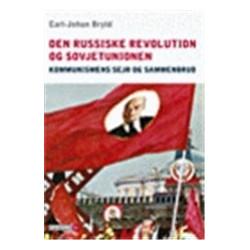 Den russiske revolution og Sovjetunionen,: kommunismens sejr og sammenbrud