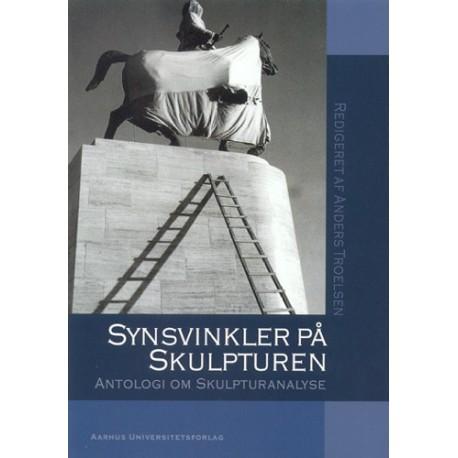 Synsvinkler på skulpturen: antologi om skulpturanalyse