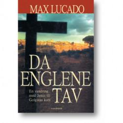 Da englene tav: En vandring med Jesus til Golgatas kors