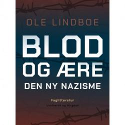 Blod og ære. Den ny nazisme