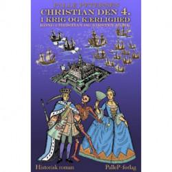 Christian den 4. i krig og kærlighed: Kong Christian og Kirsten Munk