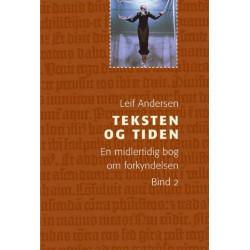 Teksten og tiden bind 2: en midlertidig bog om forkyndelsen