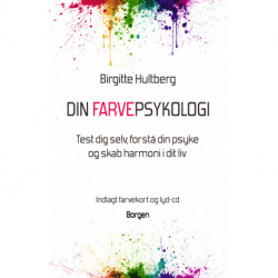 Din farvepsykologi: Test dig selv, forstå din psyke og skab harmoni i dit liv