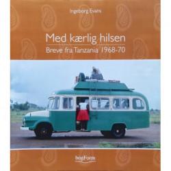 Med kærlig hilsen: breve fra Tanzania 1968-70