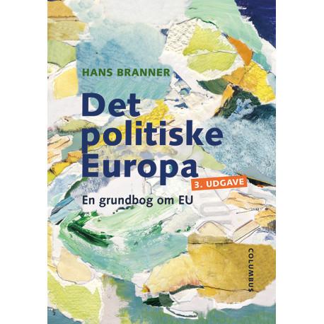 Det politiske Europa: en grundbog om EU
