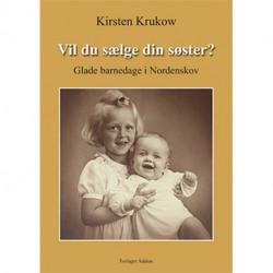 Vil du sælge din søster?: glade barnedage i Nordenskov