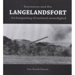 Knytnæven mod øst - Langelandsfort: fra kampanlæg til national seværdighed