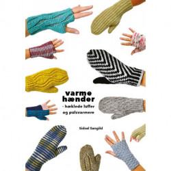Varme hænder: hæklede luffer og pulsvarmere