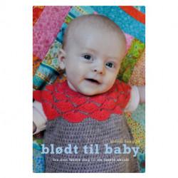 Blødt til baby: fra den første dag til de første skridt