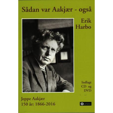 Sådan var Aakjær - også: Jeppe Aakjær 150 år - Indlagt CD + DVD