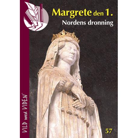 Margrete den 1 - Nordens dronning: Vild med Viden Nr. 57