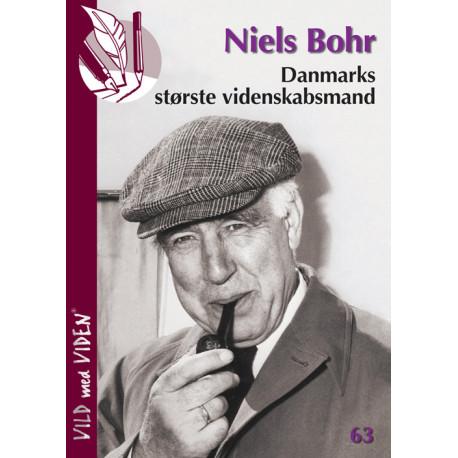Niels Bohr - Danmarks største videnskabsmand: Vild med Viden Nr. 63