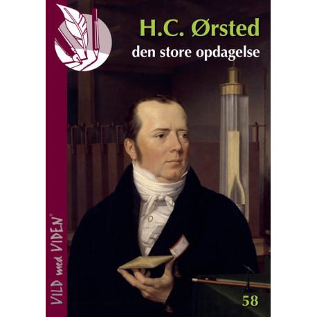 H.C. Ørsted - den store opdagelse: Vild med Viden Nr. 58