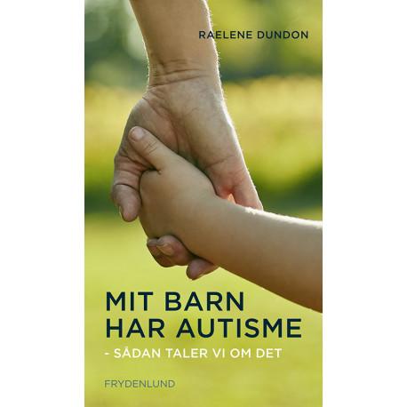 Mit barn har autisme: sådan taler vi om det