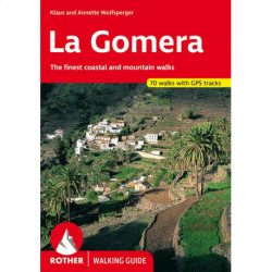 La Gomera: The finest coastal and mountain walks : 70 walks with GPS tracks: The finest coastal and mountain walks : 66 walks