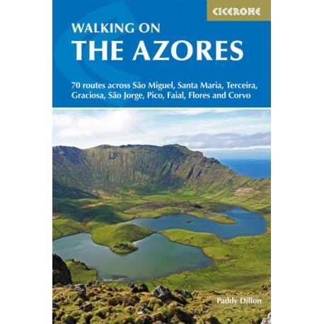 Walking on the Azores: 70 routes across Sao Miguel, Santa Maria, Terceira, Graciosa, S. Jorge, Pico, Faial, Flores...