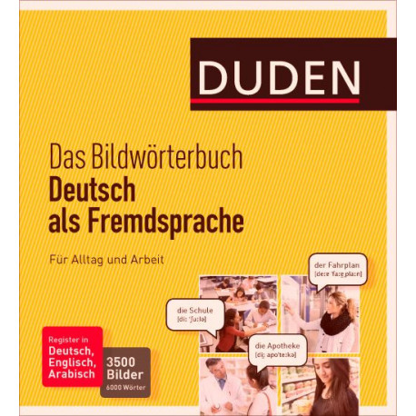 Duden: Das Bildwörterbuch - Deutsch als Fremdsprache. Für Alltag und Arbeit
