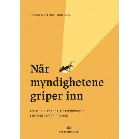 Når myndighetene griper inn : en studie av legalitetsprinsippet i Høyesteretts praksis