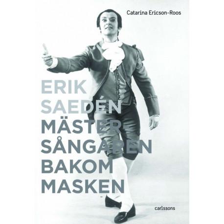 Erik Sædén : mästersångaren bakom masken