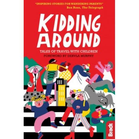 Kidding Around: Tales of Travel with Children