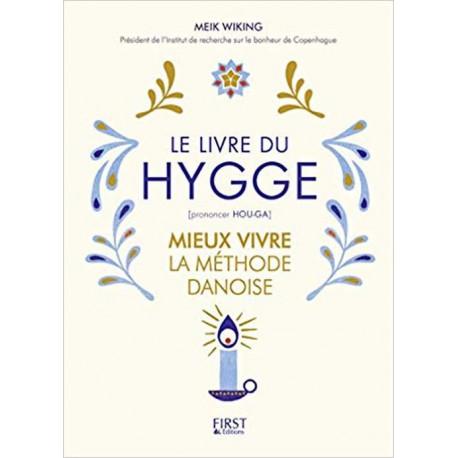 Le Livre du Hygge: Mieux vivre : La méthode danoise