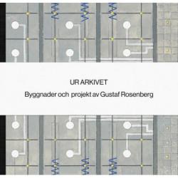Ur arkivet : byggnader och projekt av Gustaf Rosenberg