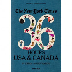 New York Times, The: 36 Hours, USA & Canada