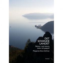 Det sovande landet : Sibirien i rysk historia, kultur och geografi