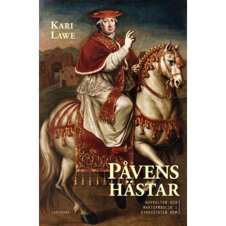 Påvens hästar : hovkultur och maktsymbolik i Kyrkostaten Rom